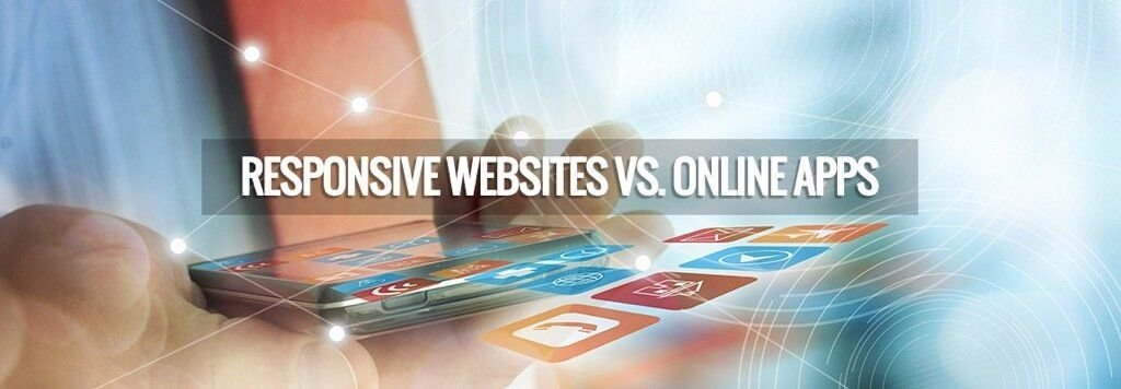 Responsive Websites vs. Mobile Apps What is the difference?